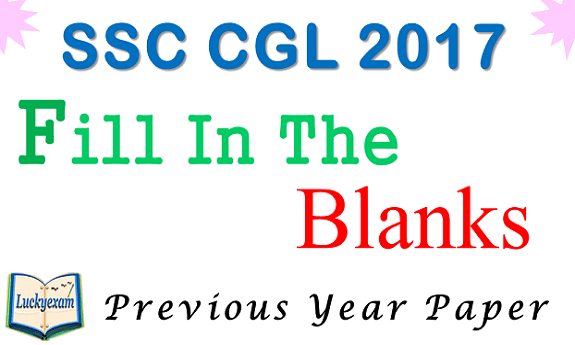 SSC CGL 2017 Fill in the Blanks / Filler with solution