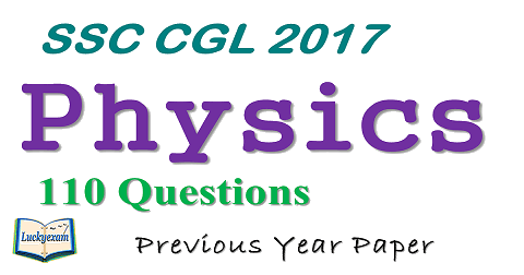 SSC CGL Physics 2017 Solved Paper