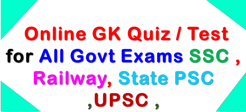 Online GK Quiz Test for All Govt Exams SSC , Railway,State PSC