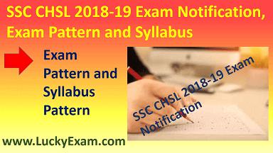SSC CHSL 2018-19 Exam Notification, Exam Pattern and Syllabus