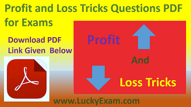 Profit and Loss Tricks Questions PDF for Exams