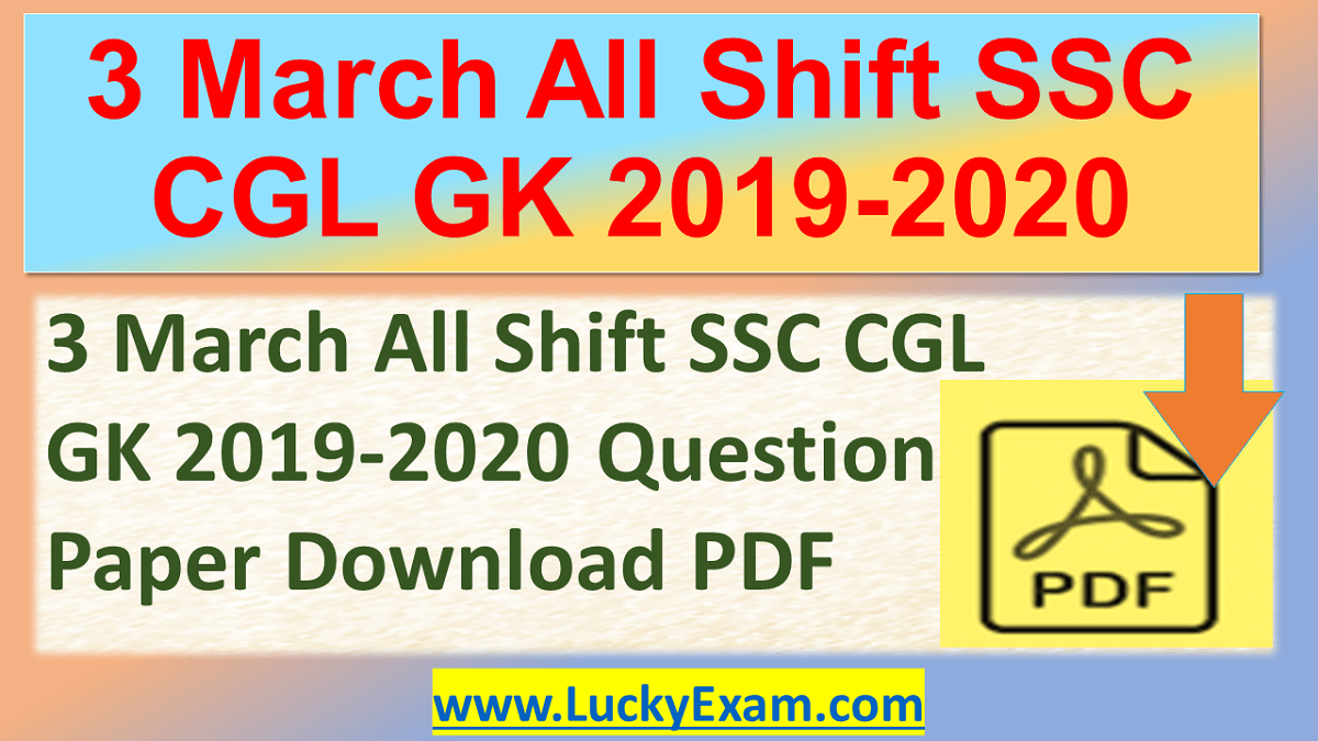 3 March All Shift SSC CGL GK 2019-2020 Question Paper