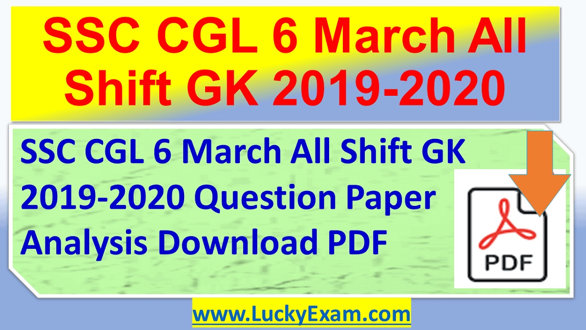 SSC CGL 6 March All Shift GK 2019-2020 Question Paper Analysis